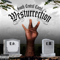 South Central Cartel - Westurrection (Explicit)