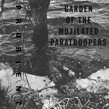 Prurient - Garden of the Mutilated Paratroopers
