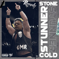 Remedy - Stone Cold Stunner (Explicit)
