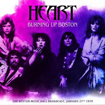 Heart - Burning Up Boston (Live 1979)
