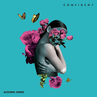 Autumn Jones - Confident (Re-Mastered)