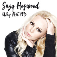 Suzy Hopwood - Why Not Me
