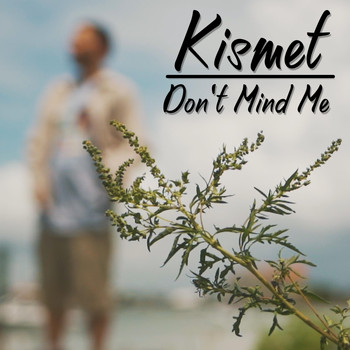 Kismet - Don't Mind Me (Explicit)