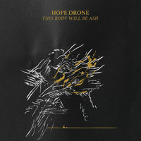 Hope Drone - This Body Will Be Ash