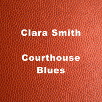 Clara Smith - Court House Blues