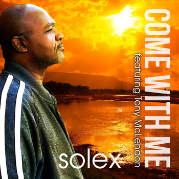 Solex - Come with Me (feat. Tony McLendon)