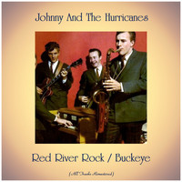 Johnny And The Hurricanes - Red River Rock / Buckeye (Remastered 2019)