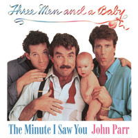 "John Parr - The Minute I Saw You (From ""Three Men and a Baby"")"