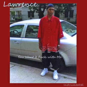 Lawrence - You Want 2 Fuck with Me (Instrumental) (Explicit)