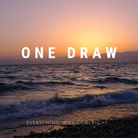 One Draw - Everything Will Be Alright