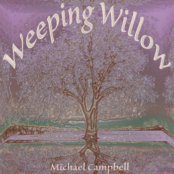 Michael Campbell - Weeping Willow