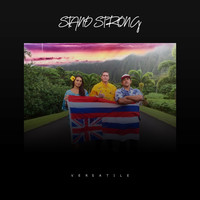 Versatile - Stand Strong (feat. Rock Steady, Killa Kaikz & Ka'ohu Smith)