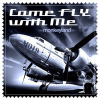 Monkeyland - Come Fly with Me