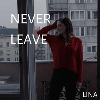 Lina - Never Leave