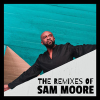 Sam Moore - The Remixes of Sam Moore