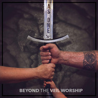 Beyond the Veil Worship - As One