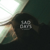 Adison - Sad Days (Explicit)