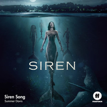 "Summer Davis - Siren Song (From ""Siren"")"