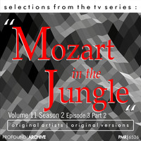 Various Artists - Selections from the TV Serie Mozart in the Jungle Volume 11; Season 2, Episode 3, Part 2