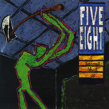 Five Eight - I Learned Shut Up