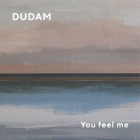 Dudam - You Feel Me