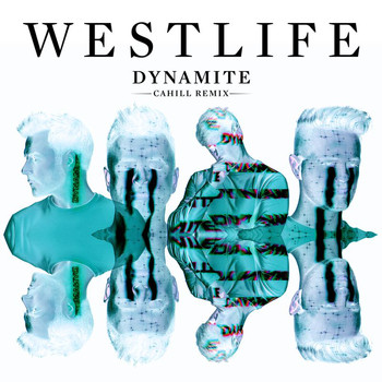 Westlife - Dynamite (Cahill Remix)