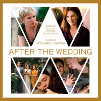 Mychael Danna - After The Wedding (Original Motion Picture Soundtrack)