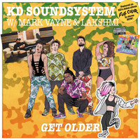 KD Soundsystem, Lakshmi and Mark Vayne - Get Older