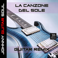 Johnny Guitar Soul - La Canzone Del Sole