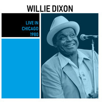 Willie Dixon - Live in Chicago (Live)