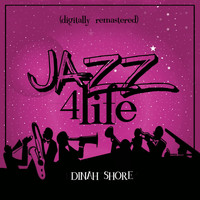 Dinah Shore - Jazz 4 Life (Digitally Remastered)