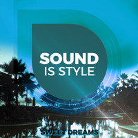 Sound Is Style - Sweet Dreams