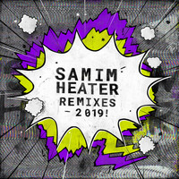 Samim - Heater (2019 Remixes)