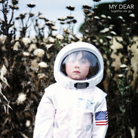 My Dear - Together We Go