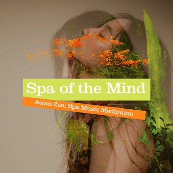 Asian Zen: Spa Music Meditation - Spa of the Mind