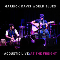 Garrick Davis World Blues - Acoustic Live: At the Freight