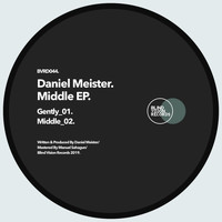 Daniel Meister - Middle EP