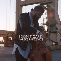 Mareks Radzevics - I Don't Care