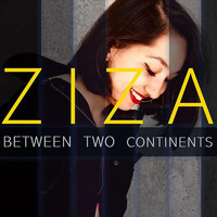 Ziza - Between Two Continents