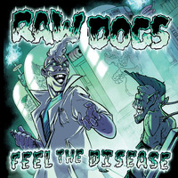 Raw Dogs - Feel the Disease