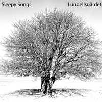 Sleepy Songs - Lundellsgärdet