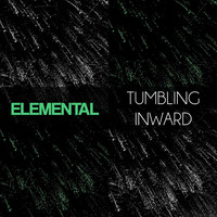 Elemental - Tumbling Inward