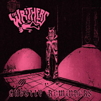 The Writhers - Ghastly Reminders