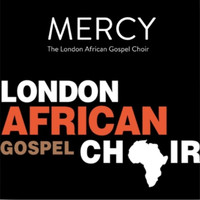 The London African Gospel Choir - Mercy