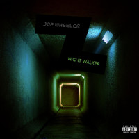 Joe Wheeler - Night Walker (Explicit)