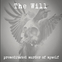 The Will - Premeditated Murder of Myself (Explicit)