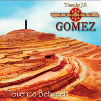 Timothy J.P. Gomez - The Silence Between