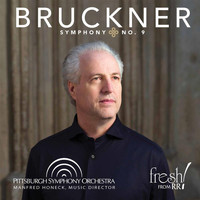 Pittsburgh Symphony Orchestra / Manfred Honeck - Bruckner: Symphony No. 9 in D Minor, WAB 109 (Ed. L. Nowak)