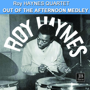 Roy Haynes Quartet - Out of the Afternoon Medley: Moon Ray / Fly Me to the Moon / Raoul / Snap Crackle / If I Should Lose You / Long Wharf / Some Other Spring (1962)