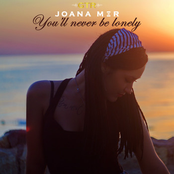 Joana Mer - You'll Never Be Lonely